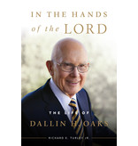 In the Hands of the Lord The Life of Dallin H. Oaks by Richard E. Turley, Jr.