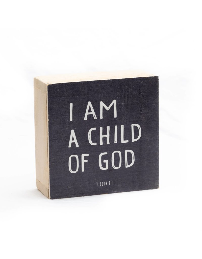Revelation Culture 6 x 6 Kids Wood Block Sign   I am a child of God  Black,