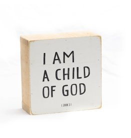 Revelation Culture 6 x 6 Kids Wood Block Sign | I am a child of God  White