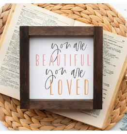 Faire: Clairmont & Co 5x5 Wood Framed Sign-You Are Beautiful You Are Loved