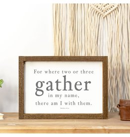 Faire: Clairmont & Co 8x12 Wood Framed Sign-Where Two or Three Gather