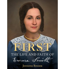 First The Life and Faith of Emma Smith by Jennifer Reeder