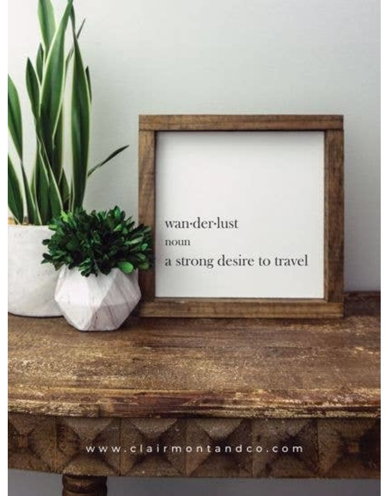 Faire: Clairmont & Co 8x8 Wood Framed Sign-Wanderlust