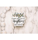 Faire: Savannah and James Co Be Kind Clear, Vinyl Sticker, 3x3 in.