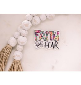 Faire: Savannah and James Co Faith Over Fear Fun Edition Clear, Vinyl Sticker, 3x3 in