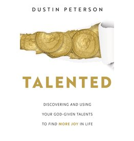 Talented : Discovering and Using Your God-given Talents to Find More Joy in Life