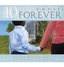10 Days Until Forever  David Peterson, Tera Grasser