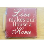 DISCONTINUED Love makes our house a home Wooden Plaque Red