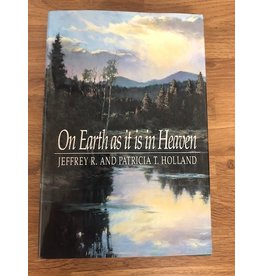 ***PRELOVED/SECOND HAND*** On Earth as it is in Heaven, Jeffrey R. & Patricia T. Holland