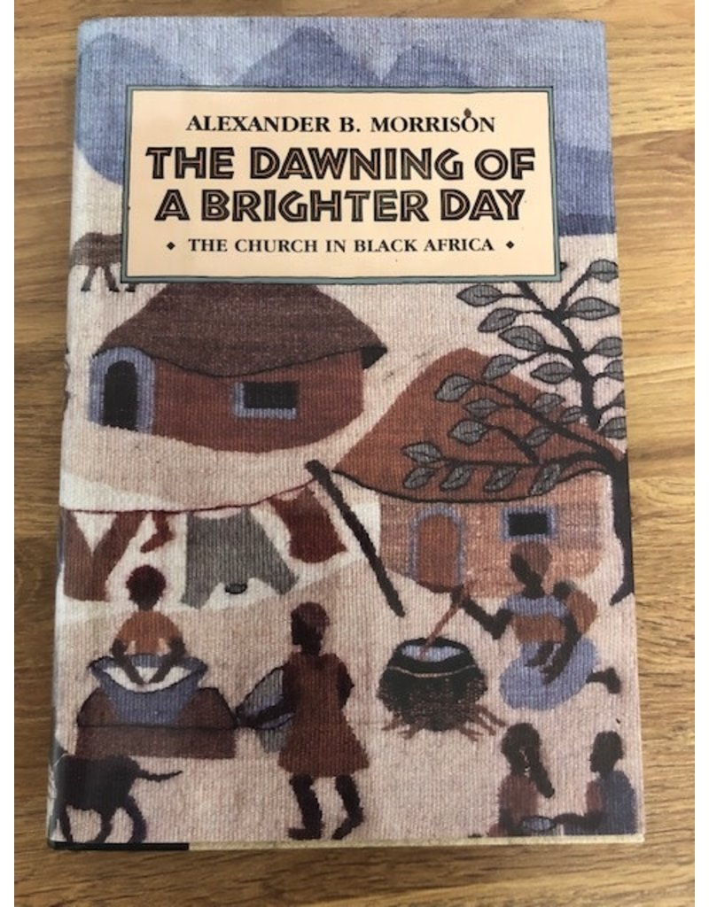 ***PRELOVED/SECOND HAND*** The Dawning of a Brighter Day, The Church in Black Africa.
