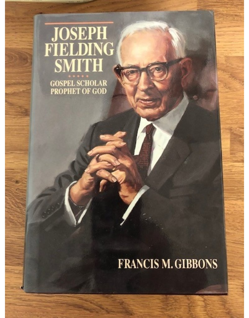 ***PRELOVED/SECOND HAND*** Joseph Fielding Smith, Prophet Scholar Prophet of God. Gibbons