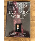 ***PRELOVED/SECOND HAND*** Finding Light in a Dark World. James E. Faust