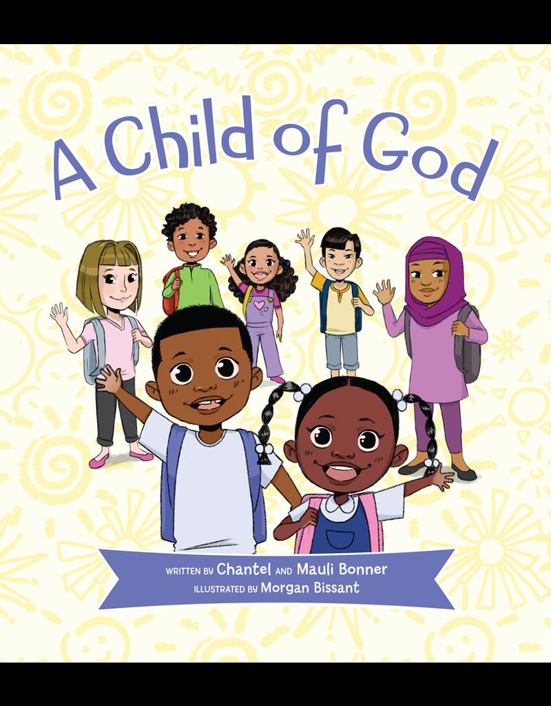 A Child of God by Morgan Bissant, Mauli Bonner, Chantel Bonner