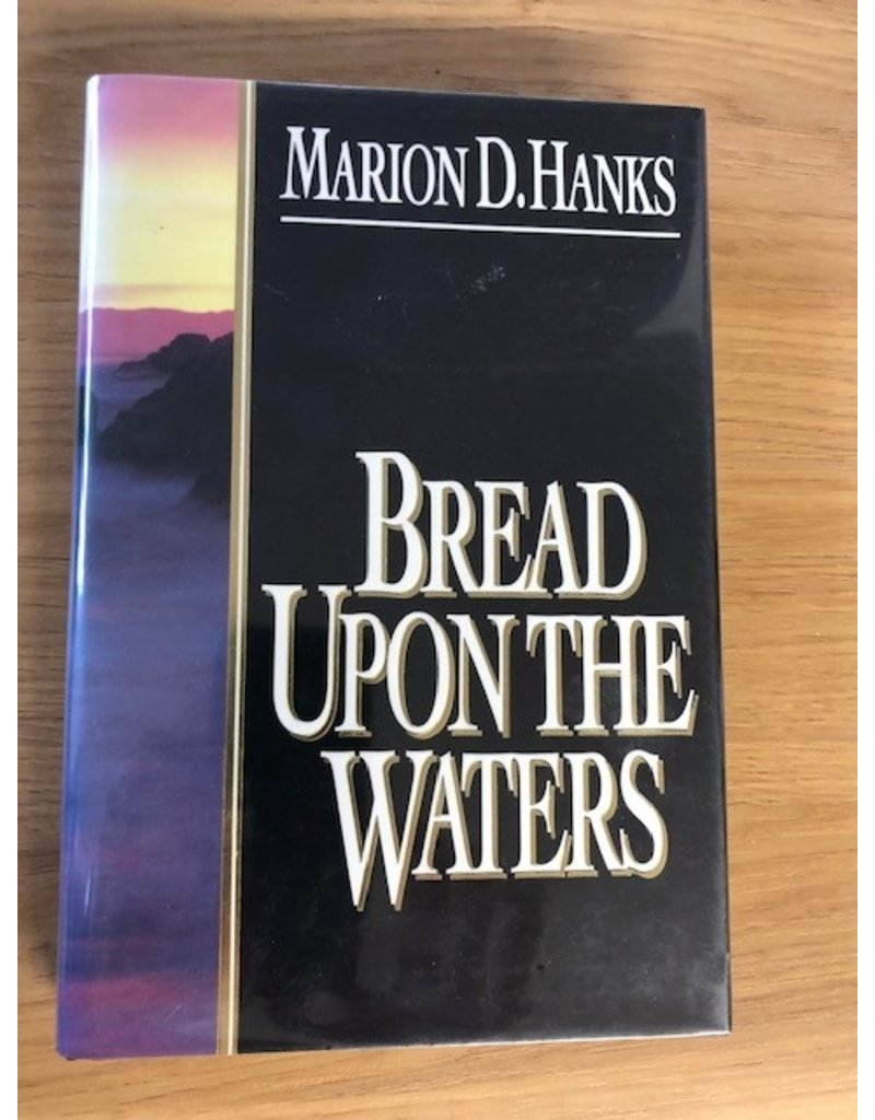 ***PRELOVED/SECOND HAND*** Bread Upon The waters. Marion D. Hanks