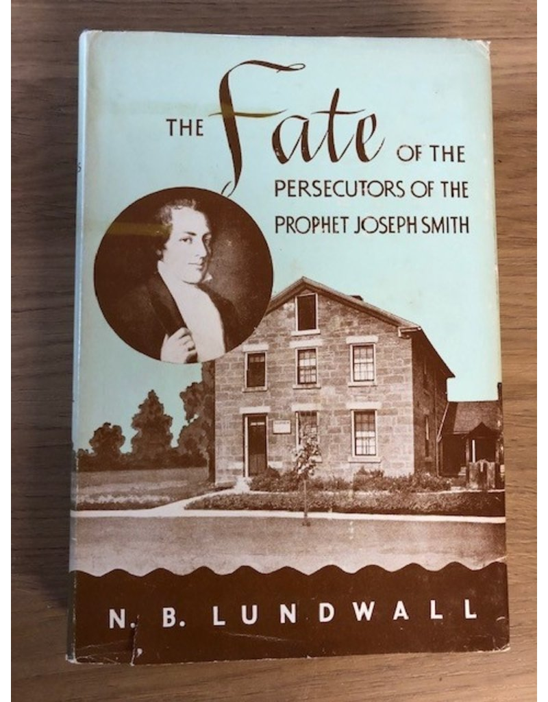 ***PRELOVED/SECOND HAND*** The Fate of the Persecutors of the Prophet Joseph Smith. N. B. Lundwall.