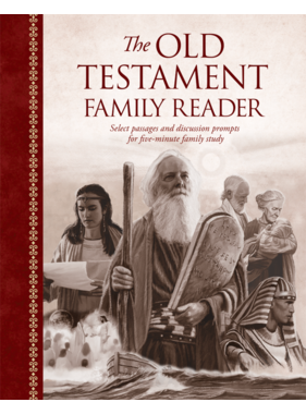 ***PREORDER***Old Testament Family Reader Select Passages and Discussion Prompts for Five-Minute Family Study by Tyler McKellar, Stephanie McKellar, Dan Burr