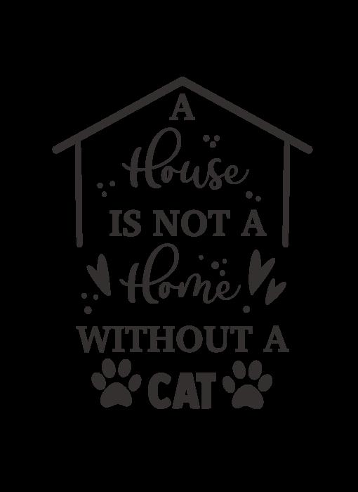 Versierendoejezo Muursticker a house is not a home without a cat  zwart