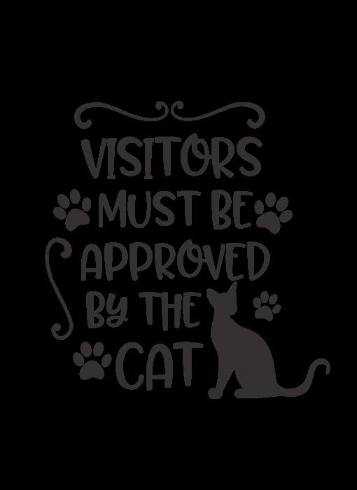 Versierendoejezo Muursticker visitors must be approved by the cat zwart