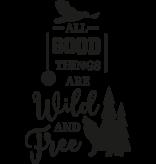 Versierendoejezo Muursticker all good things are wild and free in de kleur zwart
