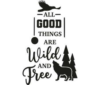 Versierendoejezo Muursticker all good things are wild and free in de kleur zwart