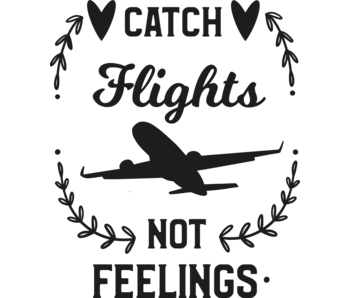 Versierendoejezo Muursticker catch flights not feelings in de kleur zwart
