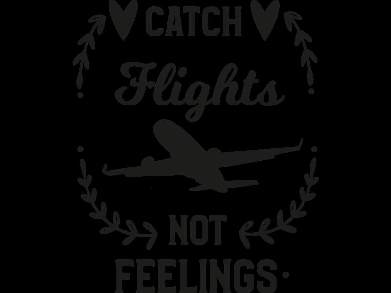 Versierendoejezo Muursticker catch flights not feelings in de kleur zwart