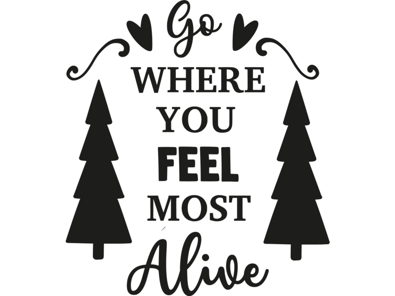 Versierendoejezo Muursticker go where you feel most alive in de kleur zwart