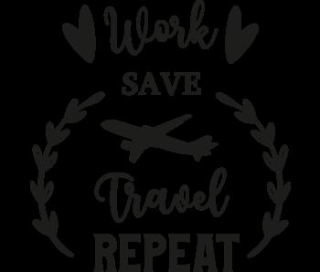 Versierendoejezo Muursticker work save travel repeat in de kleur zwart