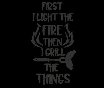 Versierendoejezo Muursticker first i light the fire then i grill the things in de kleur zwart