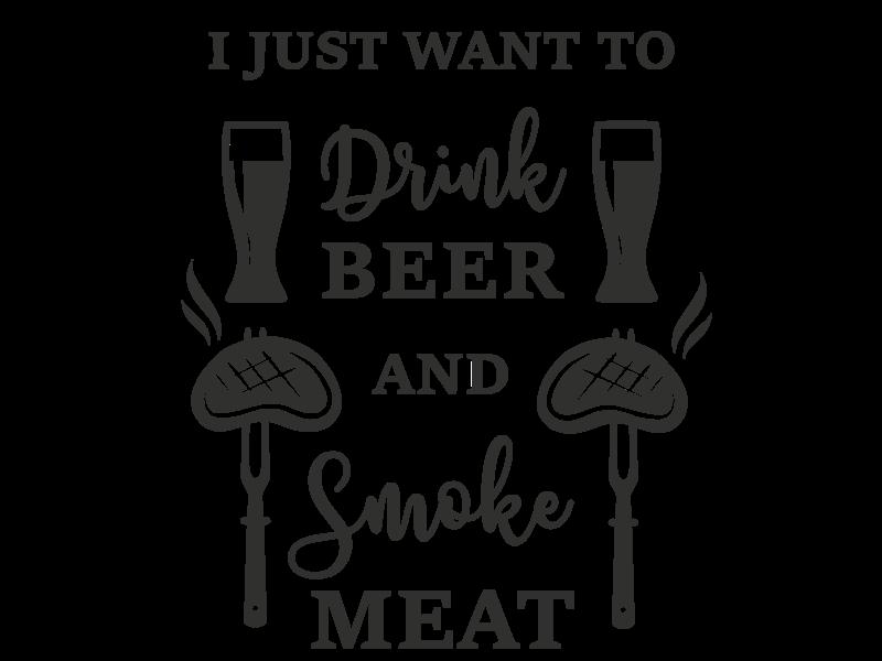 Versierendoejezo Muursticker i just want to drink beer and smoke meat in de kleur zwart