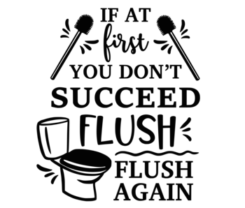 Versierendoejezo Muursticker if at first you dont succeed flush flush again in de kleur zwart