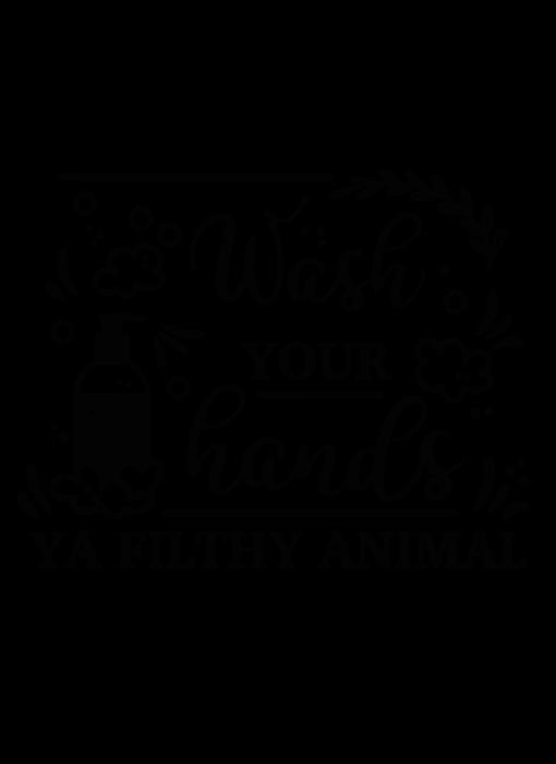 Versierendoejezo Muursticker wash your hands ya filthy animal in de kleur zwart