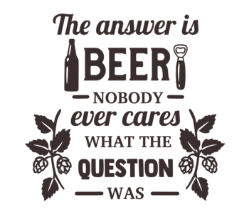 Versierendoejezo Muursticker the answer is beer nobody even cares what the question was in de kleur zwart