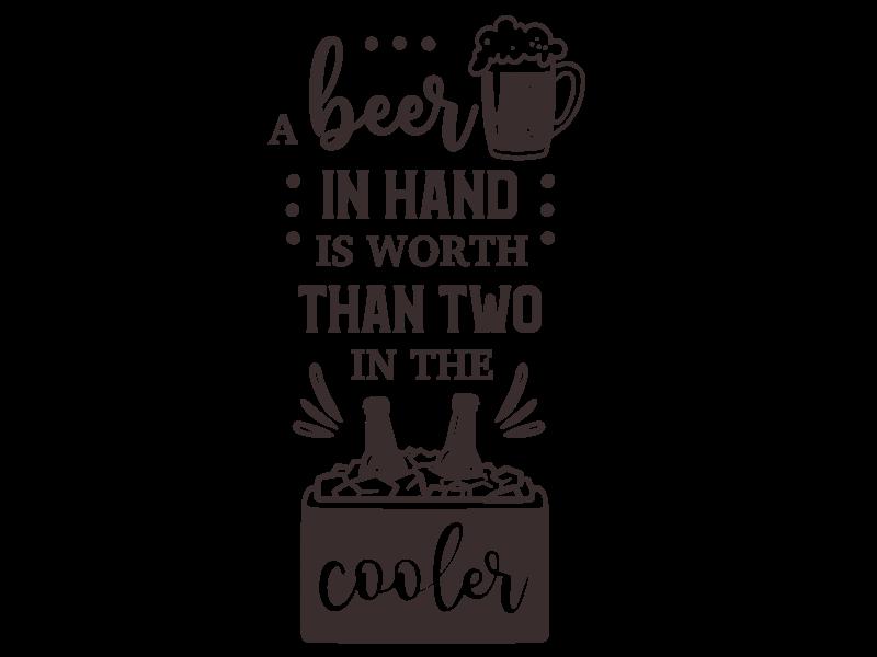 Versierendoejezo Muursticker a beer in hand is worth than two in the cooler in de kleur zwart