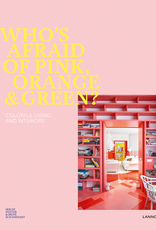 """Who's afraid of Pink, Yellow, Green, Orange"" door Iris De Feijter  & Irene Schampaert"