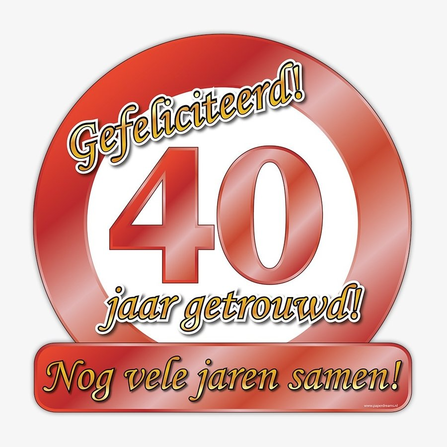 Schild Gefeliciteerd 40 jaar getrouwd robijn
