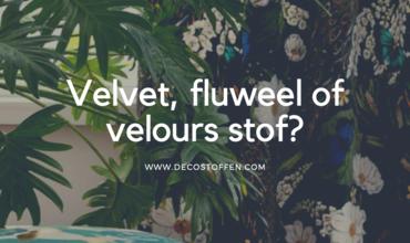 Fluweel, velours of velvet; wat is het verschil?