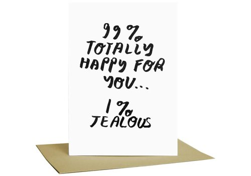 People I've Loved People I've Loved - 99% Happy For You - Greeting Card