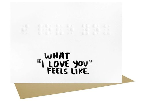 People I've Loved People I've Loved - What I Love You Feels Like - Greeting Card