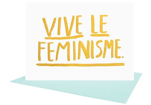 People I've Loved People I've Loved - Vive Le Feminisme - Greeting Card