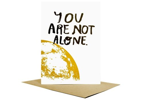 People I've Loved People I've Loved - You Are Not Alone - Greeting Card