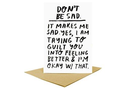 People I've Loved People I've Loved - Don't Be Sad - Greeting Card