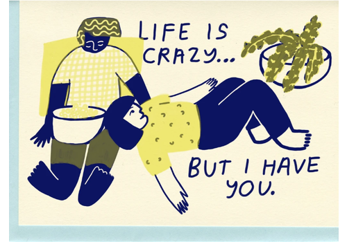 People I've Loved People I've Loved - Life is Crazy - Greeting Card