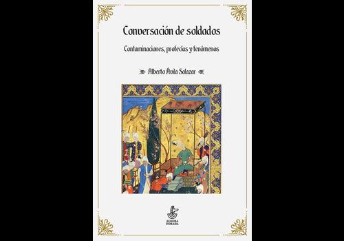 Aurora Dorada Alberto Avila Salazar - Conversacion de soldados