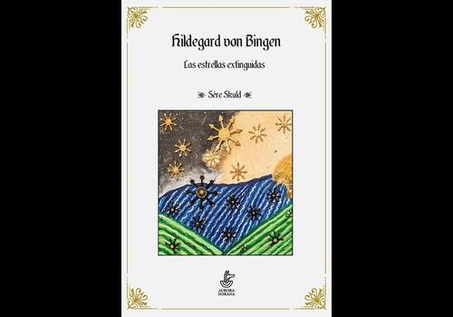 Aurora Dorada Sére Skuld - Hildergard von Bingen. Las estrellas extinguidas