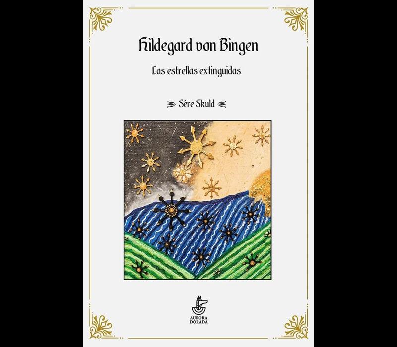 Sére Skuld - Hildergard von Bingen. Las estrellas extinguidas
