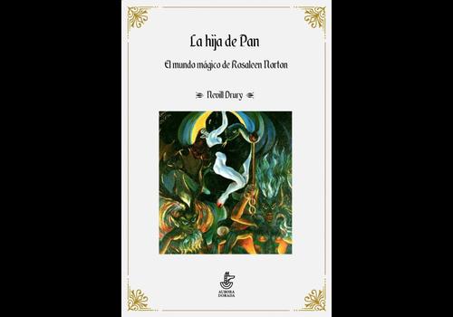 Aurora Dorada Nevill Drury - La hija de pan. El mundo magico de Rosaleen Norton - Spanish version