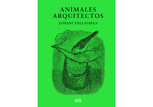 Gustavo Gili Editorial Juhani Pallasmaa - Animales Arquitectos
