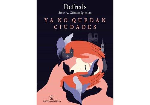 Espasa Defreds - Jose A. Gomez Iglesias - Ya no Quedan Ciudades