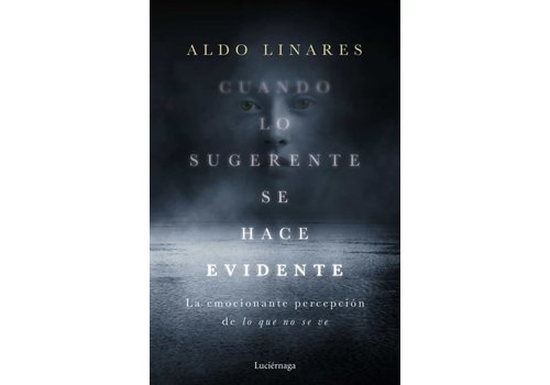 Luciernaga Ediciones Aldo Linares - Cuando lo sugerente se hace evidente
